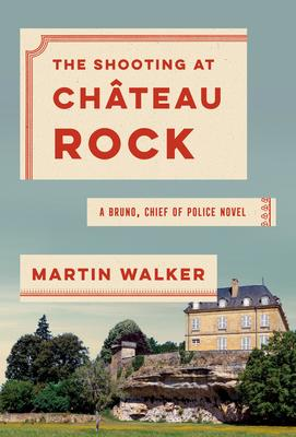 Virtual Event:  Martin Walker discusses THE SHOOTING AT CHATEAU ROCK @ The Poisoned Pen Bookstore