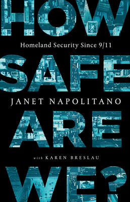 Janet Napolitano signs HOW SAFE ARE WE?  HOMELAND SECURITY SINCE 9/11 @ Madison Performing Arts Center