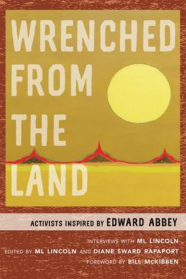 POSTPONED: M.L. Lincoln signs WRENCHED FROM THE LAND: ACTIVISTS INSPIRED BY EDWARD ABBEY @ The Poisoned Pen Bookstore