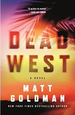 Virtual Event: Matt Goldman discusses Dead West @ The Poisoned Pen Bookstore