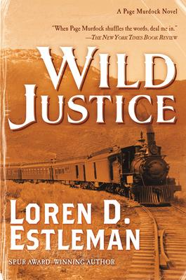 Loren Estleman signs WILD JUSTICE and discusses his work @ The Poisoned Pen Bookstore