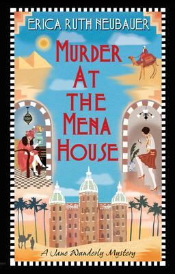 Virtual Event: Erica Ruth Neubauer discusses Murder at the Mena House @ The Poisoned Pen Bookstore
