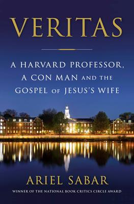Virtual Event: Ariel Sabar discusses VERITAS: A Harvard Professor, A Con Man and the Gospel of Jesus's Wife @ The Poisoned Pen Bookstore