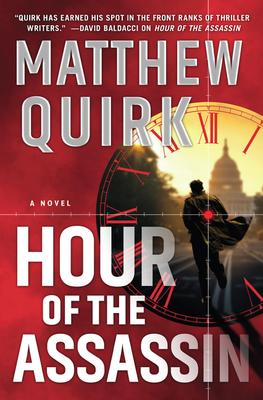 VIRTUAL EVENT: Matthew Quirk discussses HOUR OF THE ASSASSIN @ The Poisoned Pen Bookstore