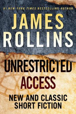 Virtual Book Launch: James Rollins presents UNRESTRICTED ACCESS: New and Classic Short Fiction @ Virtual Event