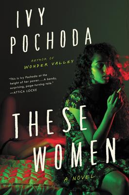 Virtual Event: Ivy Pochoda discusses THESE WOMEN @ The Poisoned Pen Bookstore