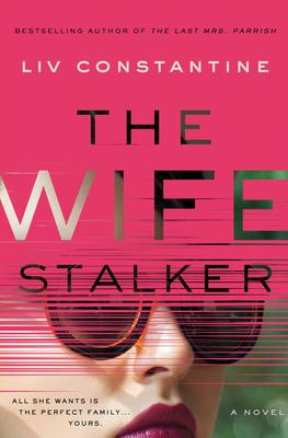 Virtual Event: Liv Constantine discuss THE WIFE STALKER @ The Poisoned Pen Bookstore