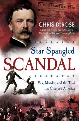 Chris DeRose signs STAR SPANGLED SCANDAL: SEX, MURDER, AND THE TRIAL THAT CHANGED AMERICA @ The Poisoned Pen Bookstore