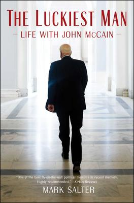 Mark Salter discusses The Luckiest Man: Life with John McCain. Special Guest host Jim Hoagland! @ Virtual Event